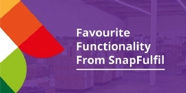 Favorite Functionality from SnapFulfil